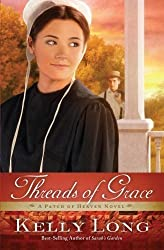 Threads of Grace (A Patch of Heaven Novel) by Long, Kelly (2013) Paperback