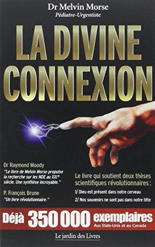 La Divine Connexion par Dr Melvin Morse