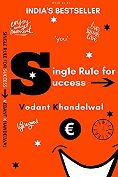 SINGLE RULE FOR SUCCESS by [KHANDELWAL, VEDANT]