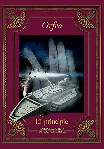 Orfeo: El principio eBook: Ruiz de Alegria, Jose Ignacio: Amazon ...