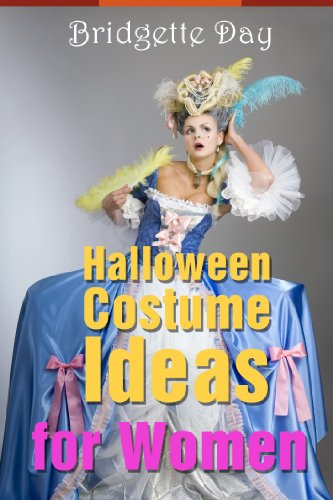 Halloween Costume Ideas for Women - Best Creative Costumes for Women (English Edition)