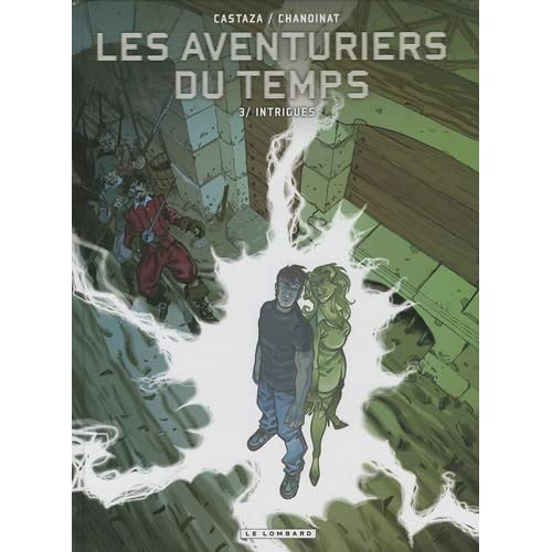 Les Aventuriers du temps  - tome 3 - Intrigues