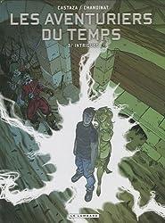Les Aventuriers du temps  - tome 3 - Intrigues