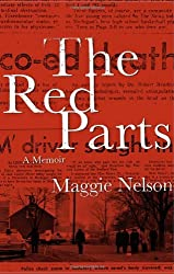 The Red Parts: A Memoir by Maggie Nelson (2007-03-13)