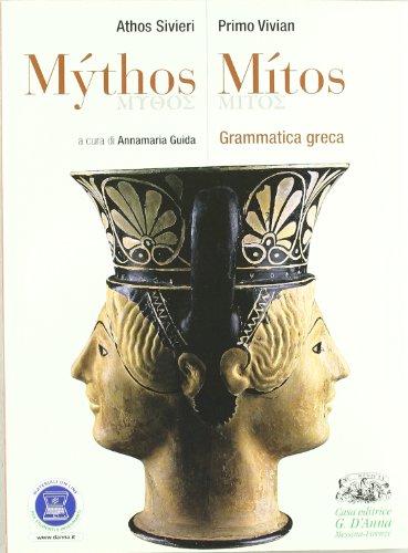 Mythos/Mitos. Grammatica greca. Per il Liceo classico. Con espansione online