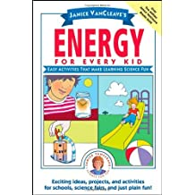 Janice VanCleave's Energy for Every Kid: Easy Activities That Make Learning Science Fun by Janice VanCleave (2005-10-10)