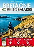 Bretagne : 40 belles balades...