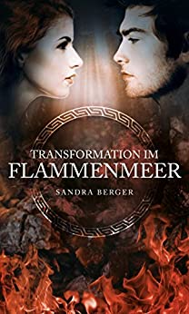 Transformation im Flammenmeer von [Berger, Sandra]