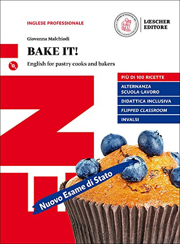 Bake it! English for pastry cooks and bakers. Per le Scuole superiori. Con e-book. Con espansione online. Con CD-ROM