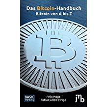 Das Bitcoin-Handbuch: Bitcoin von A bis Z