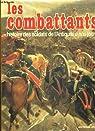 Les combattants : histoire des soldats de l'antiquité à nos jours par Atlas