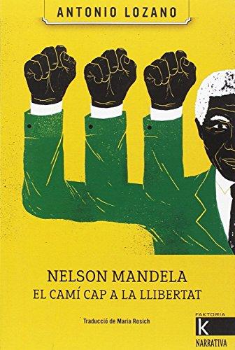 Nelson Mandela, el camí cap a la llibertat (Faktoria K. Narrativa)