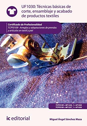 Técnicas básicas de corte, ensamblado y acabado de productos textiles. tcpf0109 - arreglos y adaptaciones de prendas y artículos de textil y piel por María Jose Sánchez Ordoñez