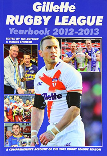 Gillette Rugby League Yearbook 2012-2013: A Comprehensive Account of the 2012 Rugby League Season