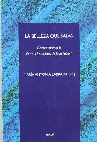 La belleza que salva. Comentario a la carta a los artistas de Juan Pablo II (Cuestiones Fundamentales)
