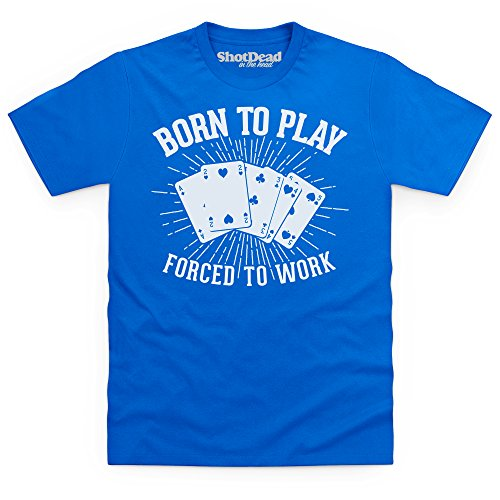 Born To Play Poker Forced To Work T-shirt Funny Novelty Gift, Uomo Blu royal