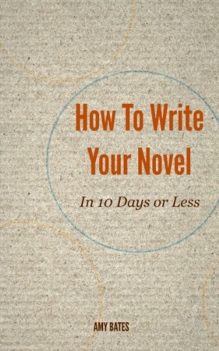 How to write your novel in 10 days or less