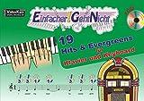 Einfacher!-Geht-Nicht: 19 Hits & Evergreens – für Klavier und Keyboard mit CD: Das besondere Notenheft für Anfänger