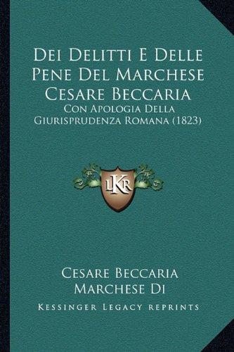 dei-delitti-e-delle-pene-del-marchese-cesare-beccaria-con-apologia-della-giurisprudenza-romana-1823