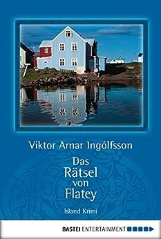Das Rätsel von Flatey (BLT. Bastei Lübbe Taschenbücher) von [Ingólfsson, Viktor Arnar]