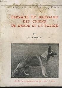 Elevage et dressage des chiens de garde et de police