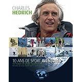 Charles Hedrich, 10 ans de Sport Aventures