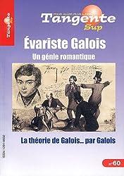 Évariste Galois : Un génie romantique - La théorie de Galois... par Galois