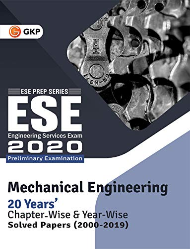 UPSC ESE 2020 : Mechanical Engineering -Chapter Wise & Year Wise Solved Papers 2000-2019