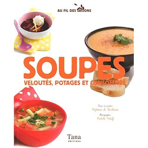 Soupes, veloutés, potages et consommés