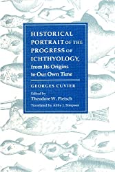 Historical Portrait of the Progress of Ichthyology: From its Origins to Our Own Time (Foundations of Natural History)