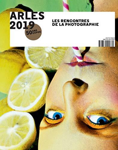 Arles 2019 : Les Rencontres de la photographie, 50 ans d'expos par Collectif