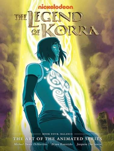 The Legend Of Korra: The Art of the Animated Series - Book Four: Balance (Avatar: The Last Airbender)