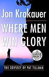 Where Men Win Glory: The Odyssey of Pat Tillman (Random House Large Print) by Jon Krakauer (2009-09-15)