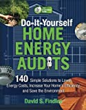 Telecharger Livres Do It Yourself Home Energy Audits 140 Simple Solutions to Lower Energy Costs Increase Your Home s Efficiency and Save the Environmen Tab Green Guru Guides by Findley David 2010 Paperback (PDF,EPUB,MOBI) gratuits en Francaise