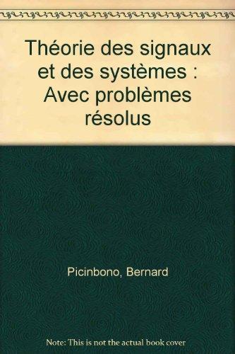 Théorie des signaux et des systèmes : Avec problèmes résolus