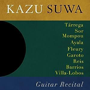 Kazu Suwa Guitar Recital [Import anglais]