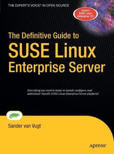 The Definitive Guide to SUSE Linux Enterprise Server (Definitive Guides) by Sander van Vugt (2006-12-10)