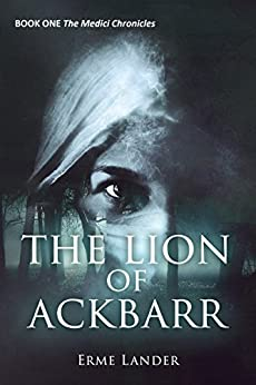 The Lion of Ackbarr: A shape shifter fantasy (The Medici Chronicles Book 1) by [Lander, Erme]