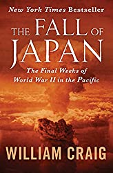 The Fall of Japan: The Final Weeks of World War II in the Pacific