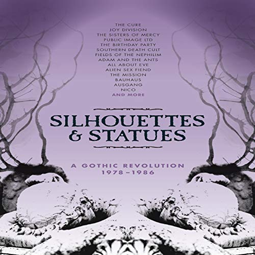 Silhouettes & Statues-A Gothic Revolution 1978-86 -