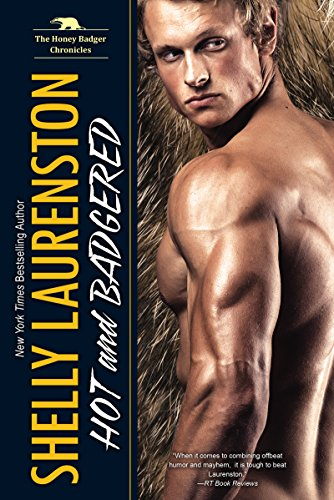 Hot and Badgered (The Honey Badger Chronicles)