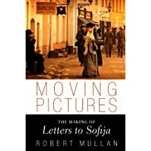 Moving Pictures: The Making of Letters to Sofija