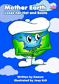 Mother Earth Loses her Hat and Boots (Mindfulness for a Better World) (English Edition) par [Kamon]