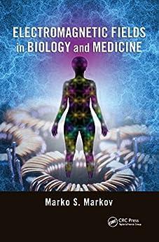 Electromagnetic Fields In Biology And Medicine por Marko S. Markov epub