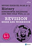 Revise Edexcel GCSE (9-1) History Superpower relations and the Cold War Revision Guide and Workbook: with free online edition (Revise Edexcel GCSE History 16)