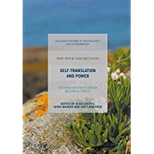 Self-Translation and Power: Negotiating Identities in European Multilingual Contexts (Palgrave Studies in Translating and Interpreting)