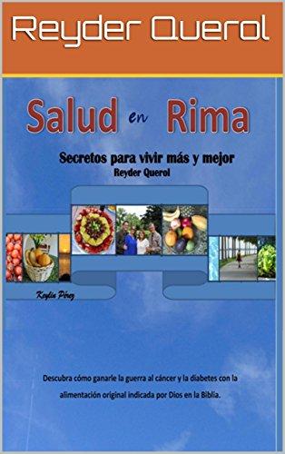 Salud en Rima: Secretos para vivir más y mejor por Reyder Querol