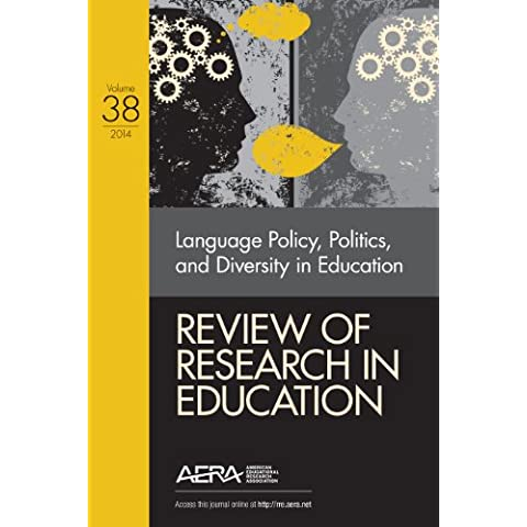 Review of Research in Education: Language Policy, Politics, and Diversity in Education: 38