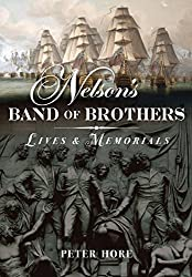 Nelson S Band of Brothers: Lives and Memorials