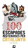 100 Escapades Misterioses Per Catalunya (Via Augusta)